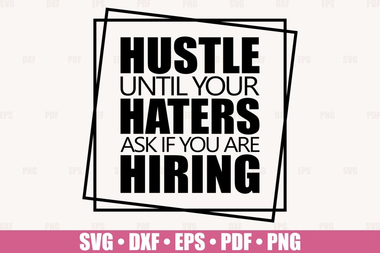 Hustle Until Your Haters Ask If You Are Hiring SVG cut file example image 1