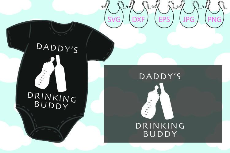 Daddy's Drinking Buddy SVG, Hello World SVG Newborn SVG example image 1