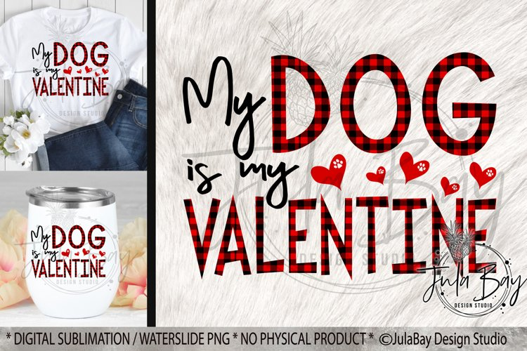 My Dog is My Valentine PNG Sublimation Design Waterslide example image 1
