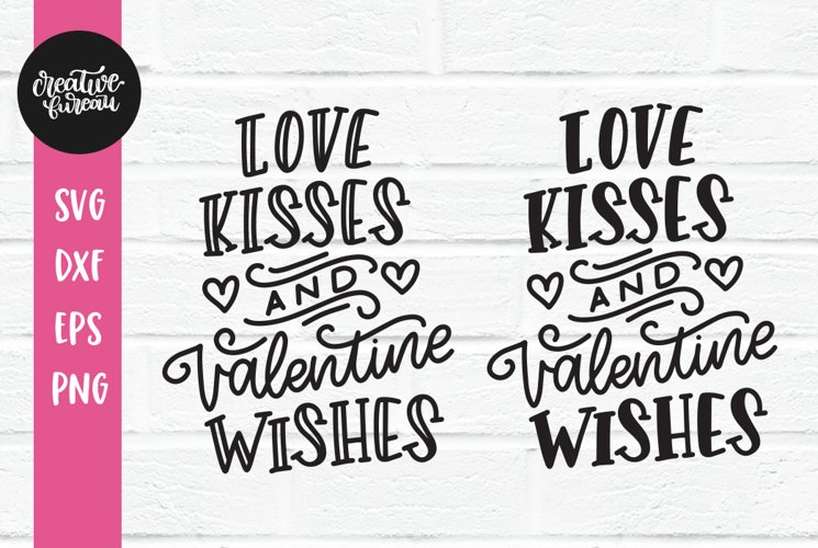 Love Kisses and Valentine Wishes SVG DXF, Valentine SVG