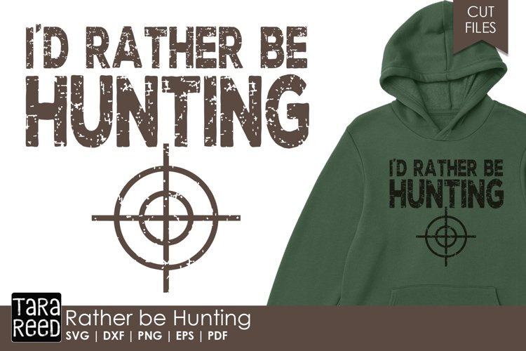 Rather be Hunting - Hunting SVG and Cut Files for Crafters