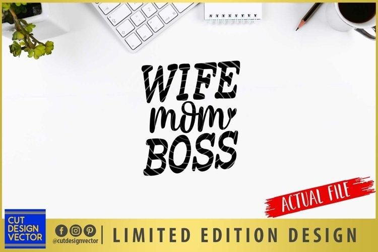 Wife Mom Boss SVG