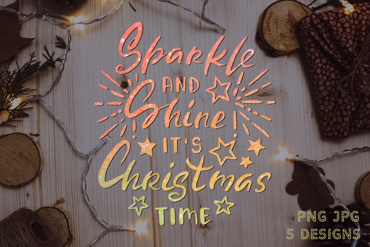 Sublimation PNG Quote Sparkle and Shine it's Christmas Time example image 1