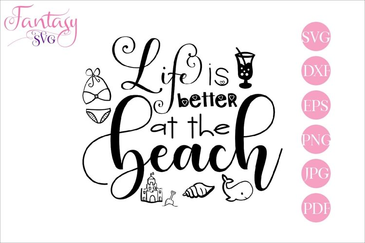 Life is better at the beach - svg cut file