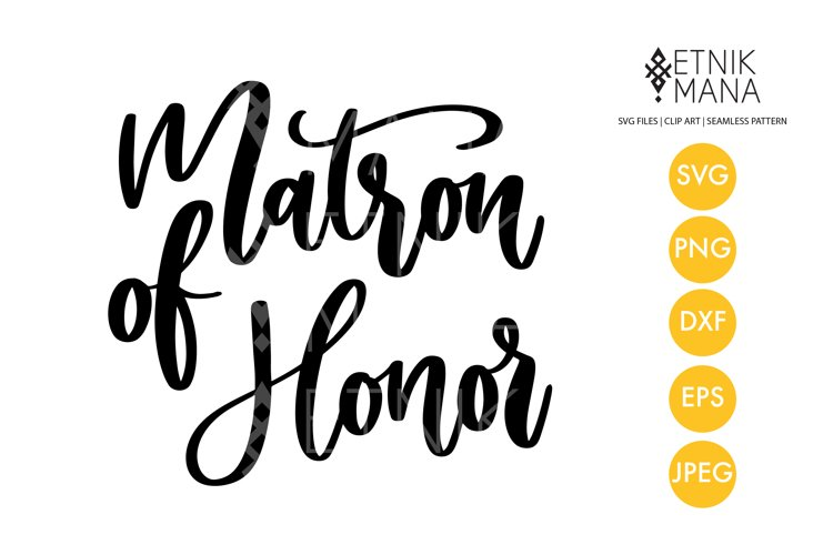 Matron of Honor - Wedding Sign Lettering Quotes SVG