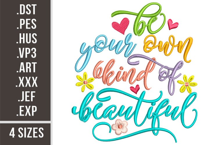 Be Your Own Kind Of Beautiful|Embroidery Design example image 1