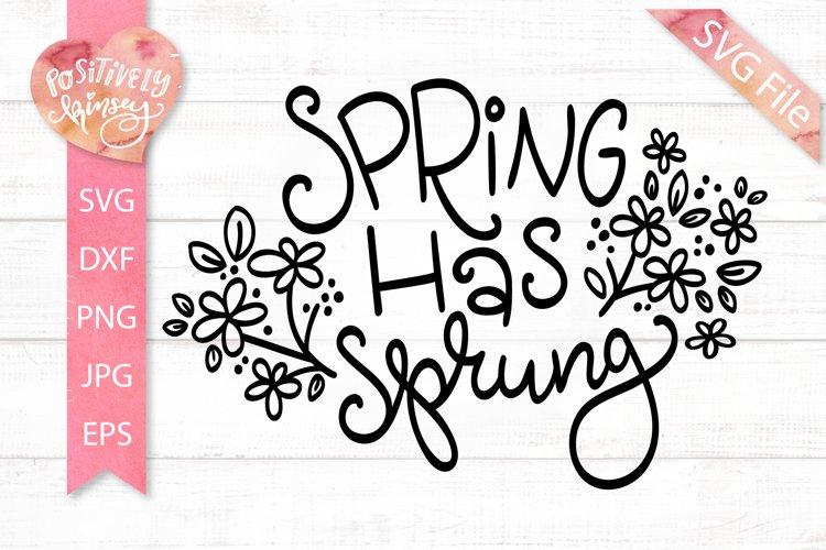 cut file Instant SVGDXFPNG Spring Has Sprung svg phrase quote commercial sign svg spring decor hand lettered spring hand lettered