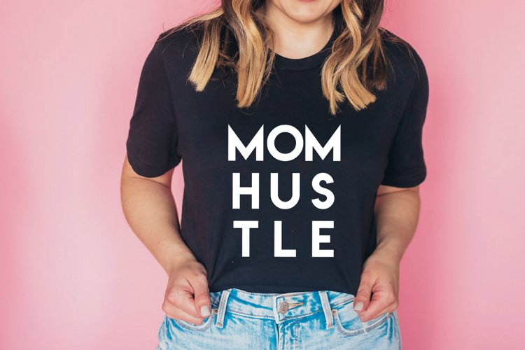 Mom hustle SVG, cut files