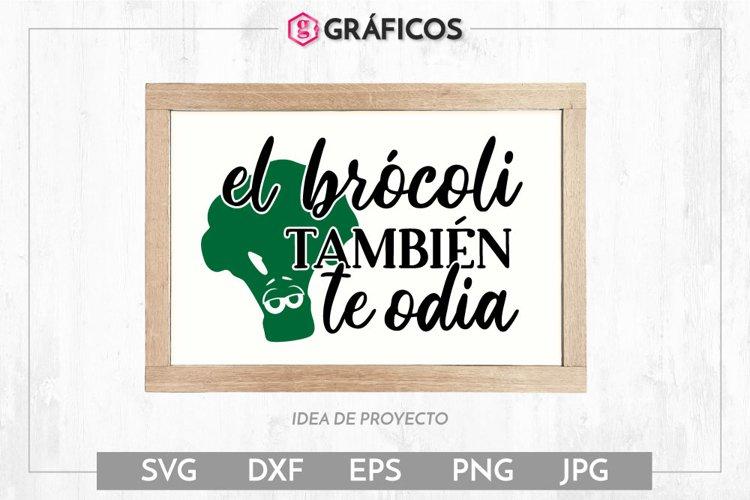 El brócoli también te odia SVG - Frases cocina graciosas example image 1