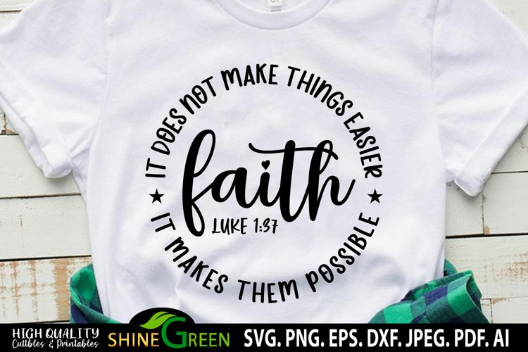 Faith SVG - It Does Not Makes Things Easier Christian Quote