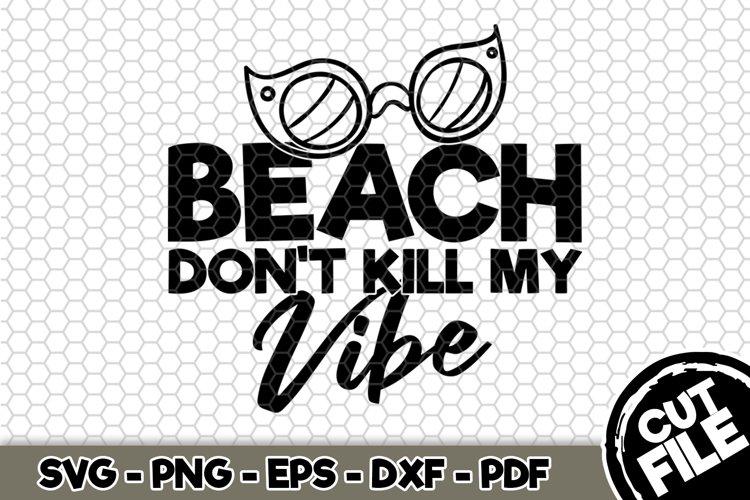 Beach Don't Kill My Vibe - SVG Cut File n224 example image 1