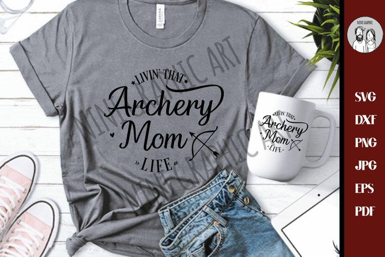 livin that archery mom life svg, sports mom Cut file example image 1