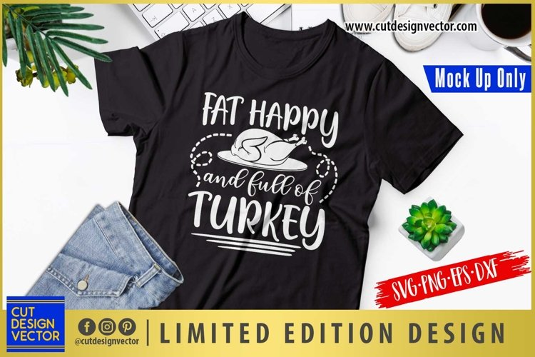 Fat Happy and Full of Turkey SVG, Thanksgiving SVG example image 1
