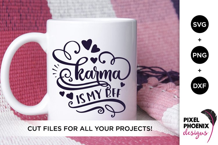 Karma is my BFF, Funny SVG, Karma SVG example image 1