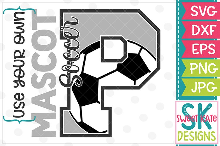 Your Own Mascot P Soccer SVG DXF EPS PNG JPG example image 1