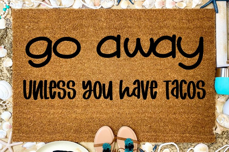 Go Away Unless You Have Tacos Cut File - PNG & SVG