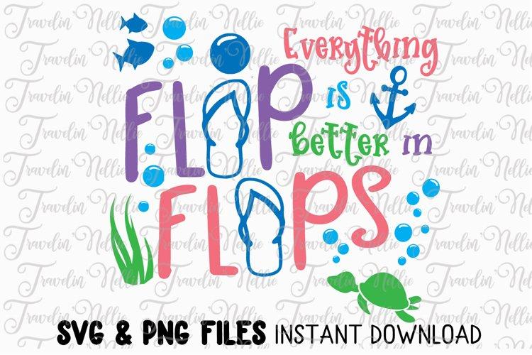 SVG Everything Is Better In Flip Flops Summer Beach Cruise