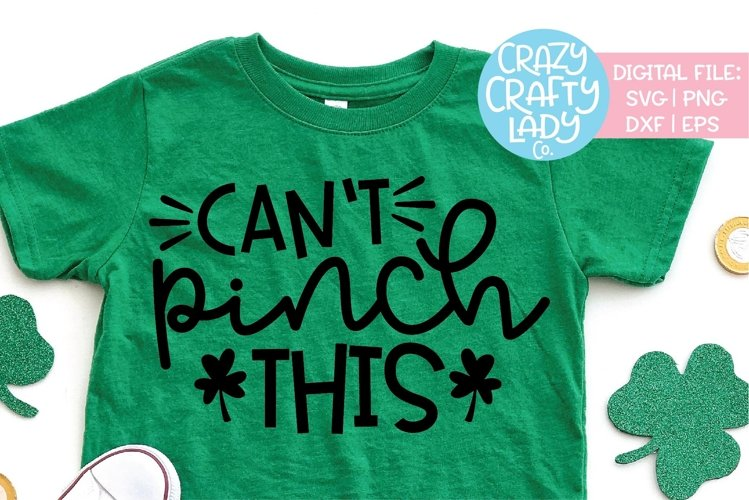 Can't Pinch This St. Patrick's Day SVG DXF EPS PNG Cut File example image 1