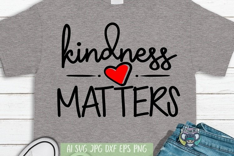 Kindness Matters svg, Be Kind svg, Cricut Files