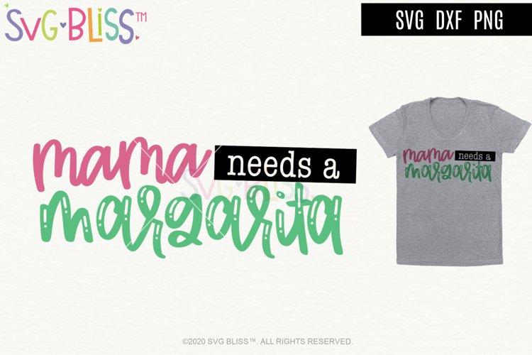 Mama Needs a Margarita SVG Cut File/Sublimation Design