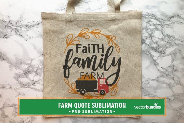 Faith family farm quote sublimation example image 1