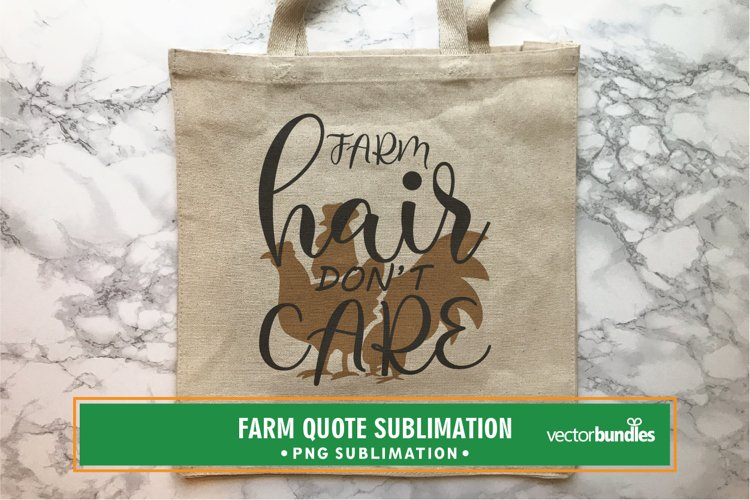 Farm hair don't care quote sublimation example image 1