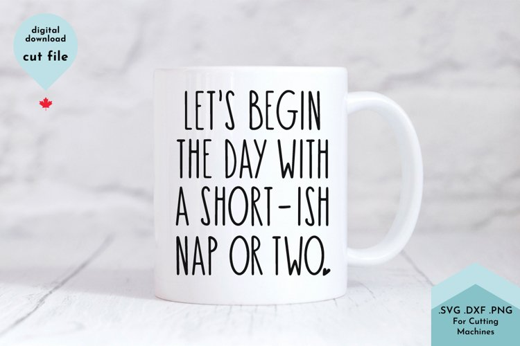 Funny Sleepy SVG - Coffee Mug SVG Cut File