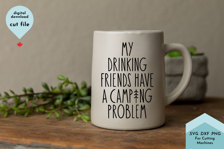 Camping Funny Drinking svg - BFF gift