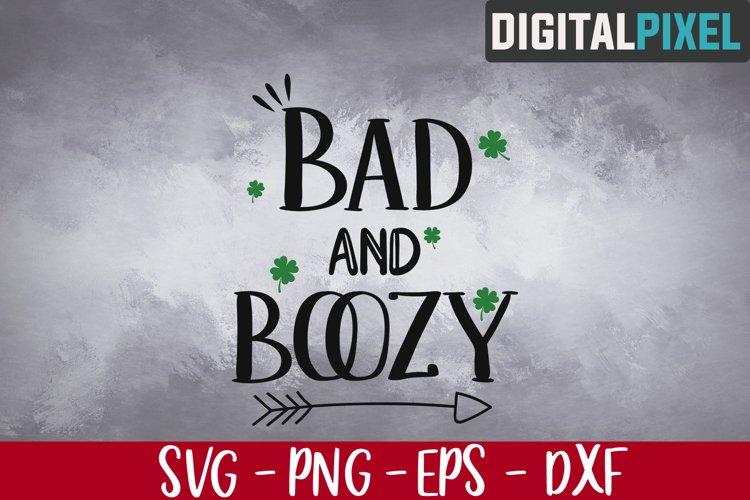 Bad and Boozy Svg, St Patricks Day Svg, St Patricks Svg