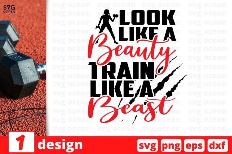 LOOK LIKE A BEAUTY TRAIN LIKE A BEAST SVG CUT FILE | Fitness example image 1