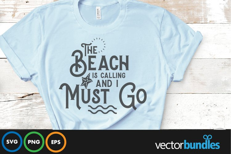 The beach is calling and i must go quote svg example image 1