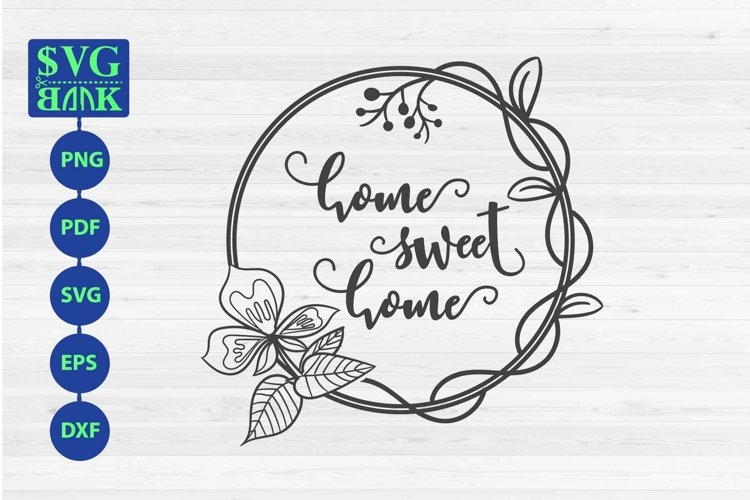 Home Sweet Home sign SVG with vine and flower example image 1