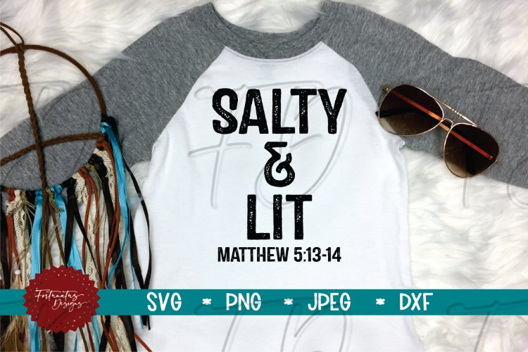 Salty and Lit, Matthew 513-14, Christian SVG, Jesus, Faith example image 1