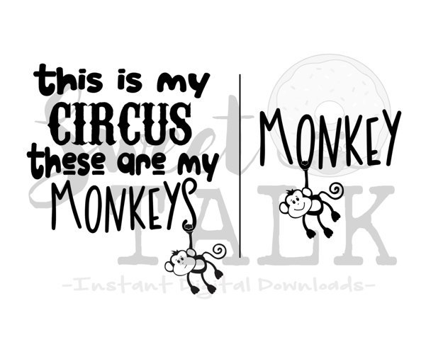 This is my circus, these are my monkeys -svg,dxf,png,jpg, Instant Digital Download example image 1
