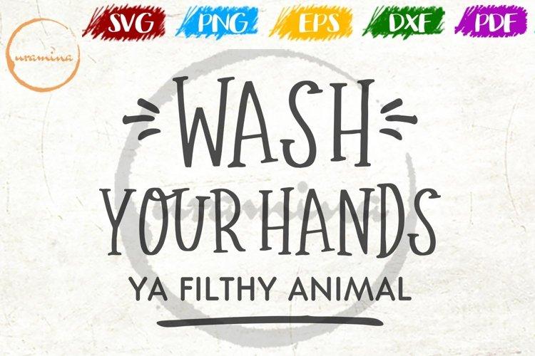 Wash Your Hands Ya Filthy Animal Bathroom Decor SVG PDF PNG example image 1