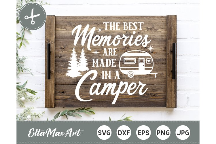 The best memories are made in a Camper SVG, Camping SVG,