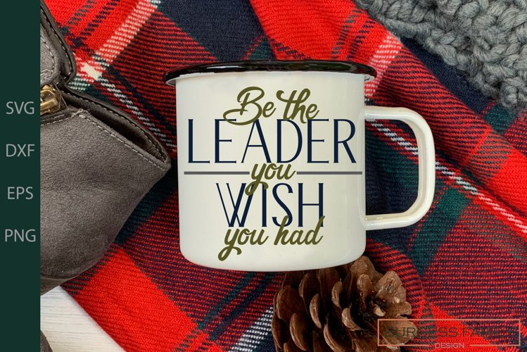 Be the leader you wish you had |Cuttable example image 1