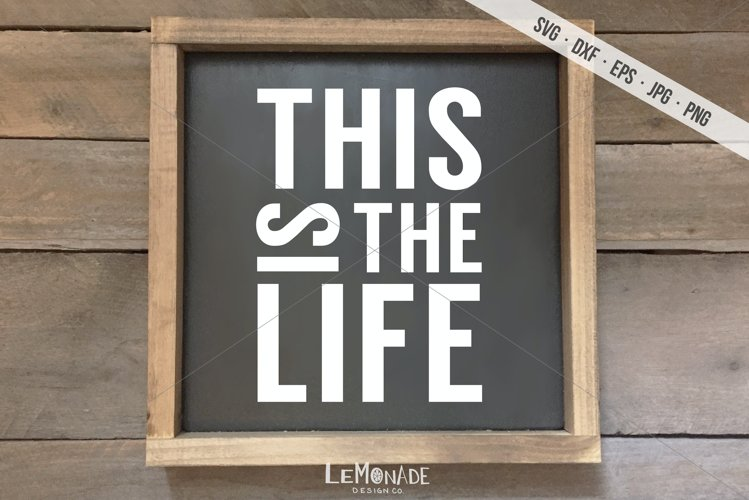 This Is The Life SVG, Cutting File