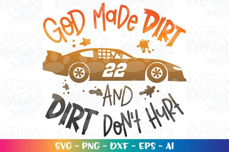 Sports svg Race car God made Dirt and dirt dont hurt