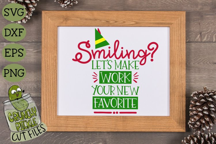 Smiling? Let's Make Work Your New Favorite Christmas Elf SVG example image 1