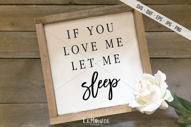 If You Love Me Let Me Sleep SVG, Cutting File example image 1