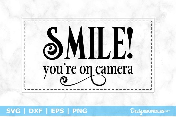 Smile! Youre On Camera SVG File