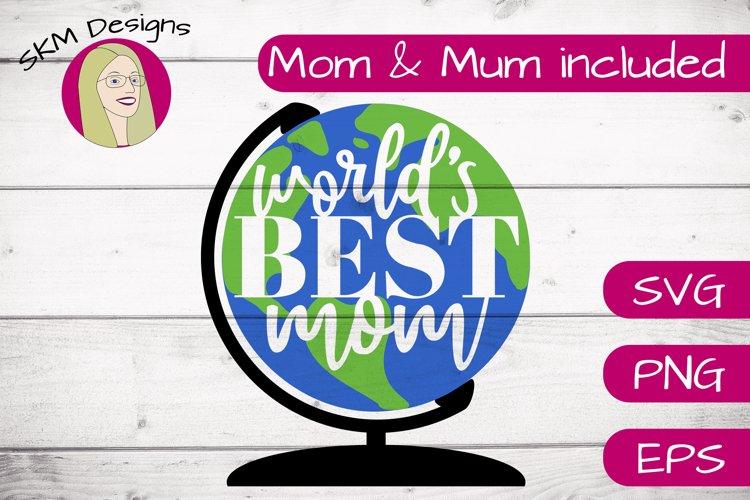 Worlds Best Mom  SVG Cut File