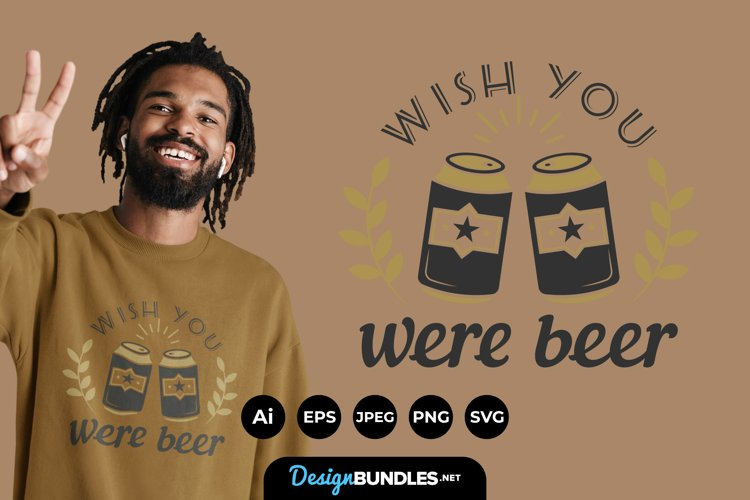 Wish You were Beer Hand Drawn Lettering for T-Shirt Design example image 1