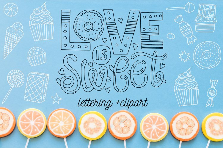 Love is sweet. Lettering and illustrations