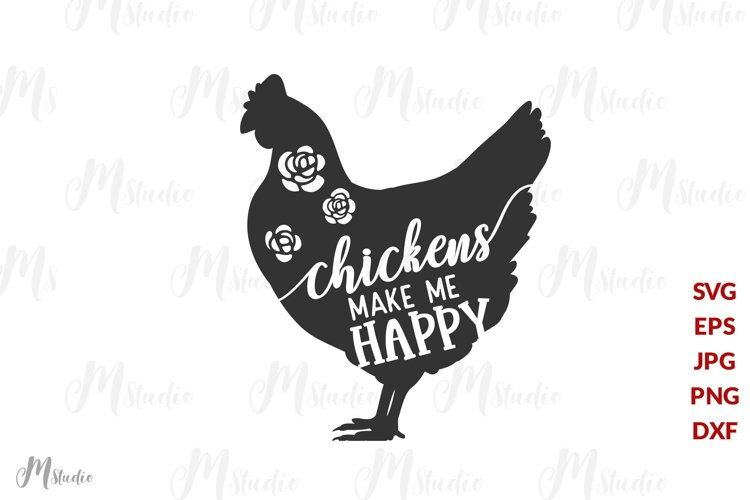 Chickens make me happy svg example image 1
