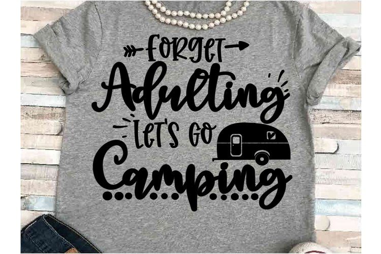 Camping SVG DXF JPEG Silhouette Cameo Cricut Forget adulting example image 1