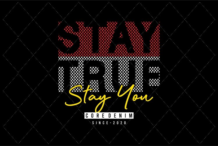 stay true stay you example image 1