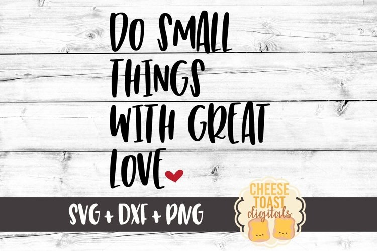 Do Small Things With Great Love - Love SVG File example image 1