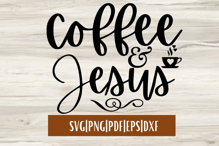 Coffee & Jesus SVG Quote | Coffee SVG Quote example image 1